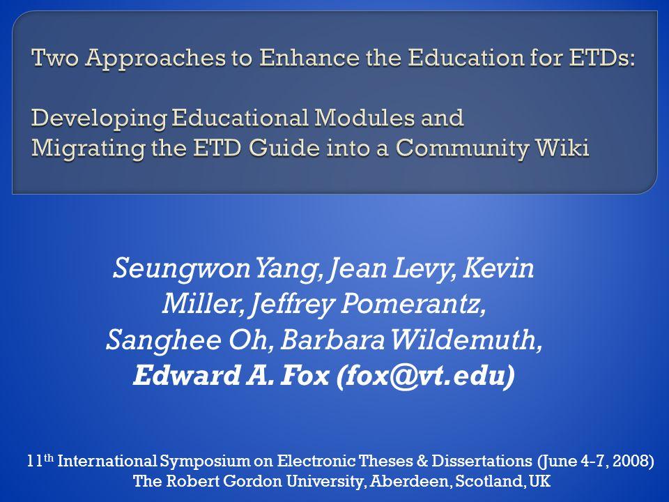 Seungwon Yang, Jean Levy, Kevin Miller, Jeffrey Pomerantz, Sanghee Oh, Barbara Wildemuth, Edward A.