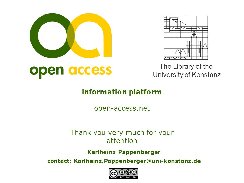 The Library of the University of Konstanz information platform open-access.net Thank you very much for your attention Karlheinz Pappenberger contact: