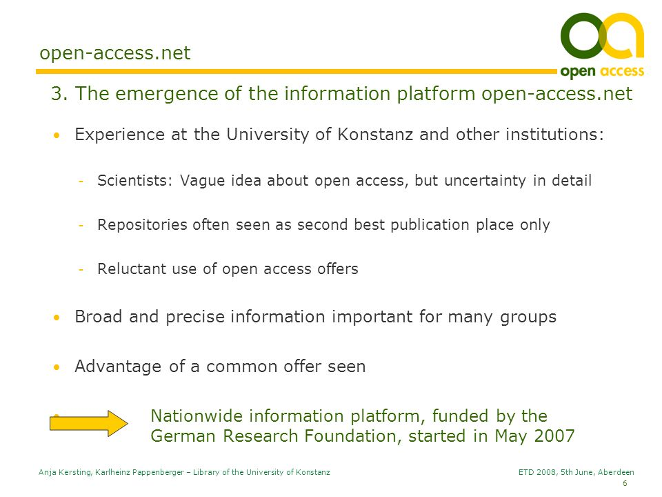 6 Anja Kersting, Karlheinz Pappenberger – Library of the University of Konstanz ETD 2008, 5th June, Aberdeen open-access.net 3. The emergence of the i