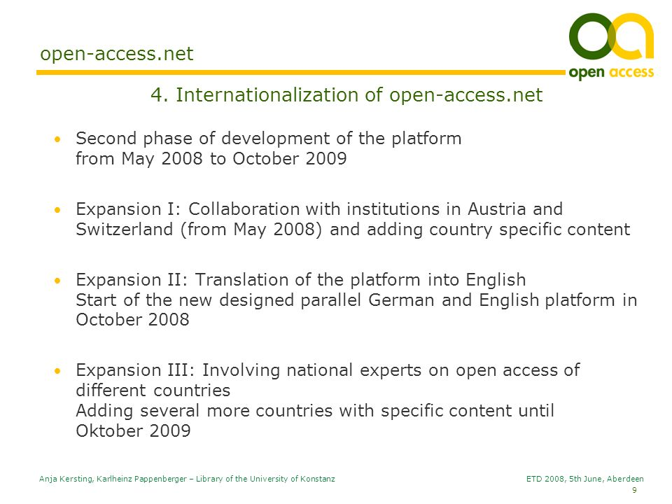 9 Anja Kersting, Karlheinz Pappenberger – Library of the University of Konstanz ETD 2008, 5th June, Aberdeen open-access.net 4. Internationalization o