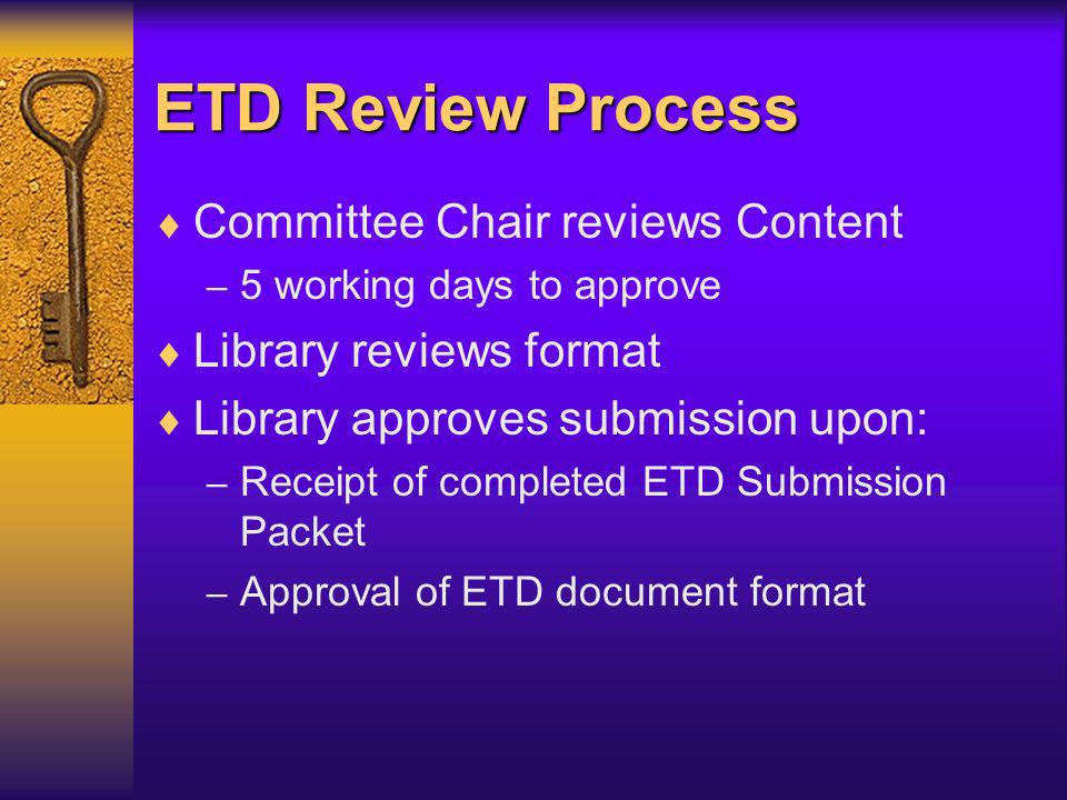 Student Submits ETD Document & Data Online Web based submission form   ETD is made available according to students Web Distribution choice.