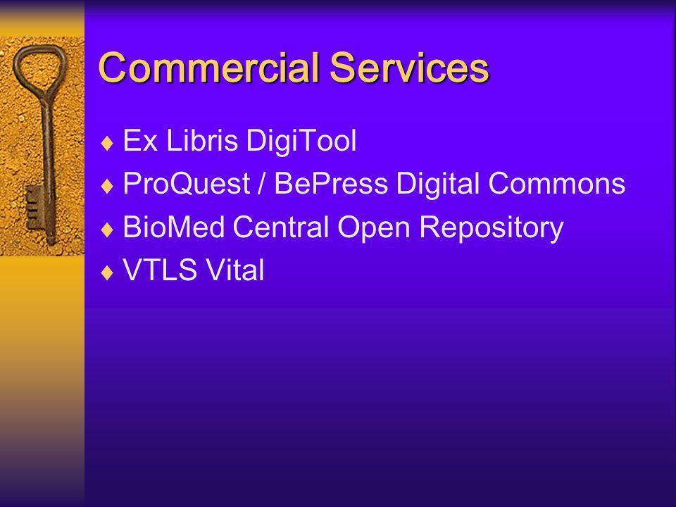 Commercial Services Ex Libris DigiTool ProQuest / BePress Digital Commons BioMed Central Open Repository VTLS Vital