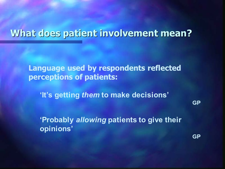 What does patient involvement mean. Staff as proxies for patients:....
