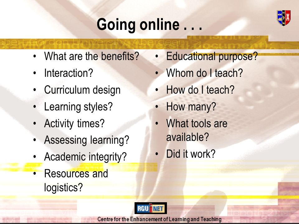 Centre for the Enhancement of Learning and Teaching Going online...