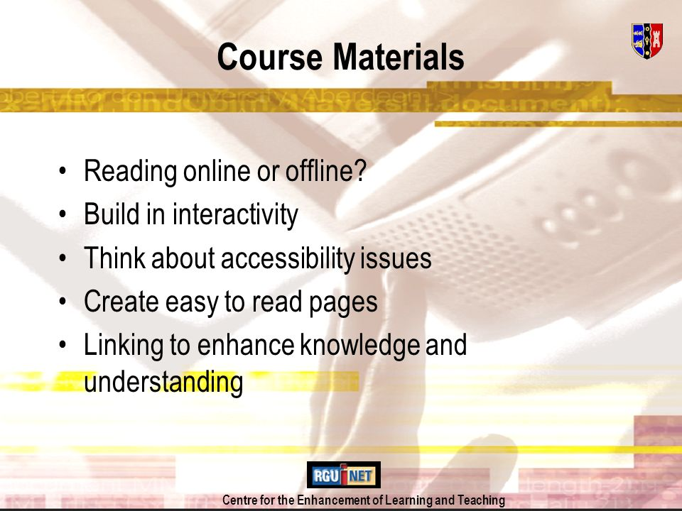 Centre for the Enhancement of Learning and Teaching Course Materials Reading online or offline.