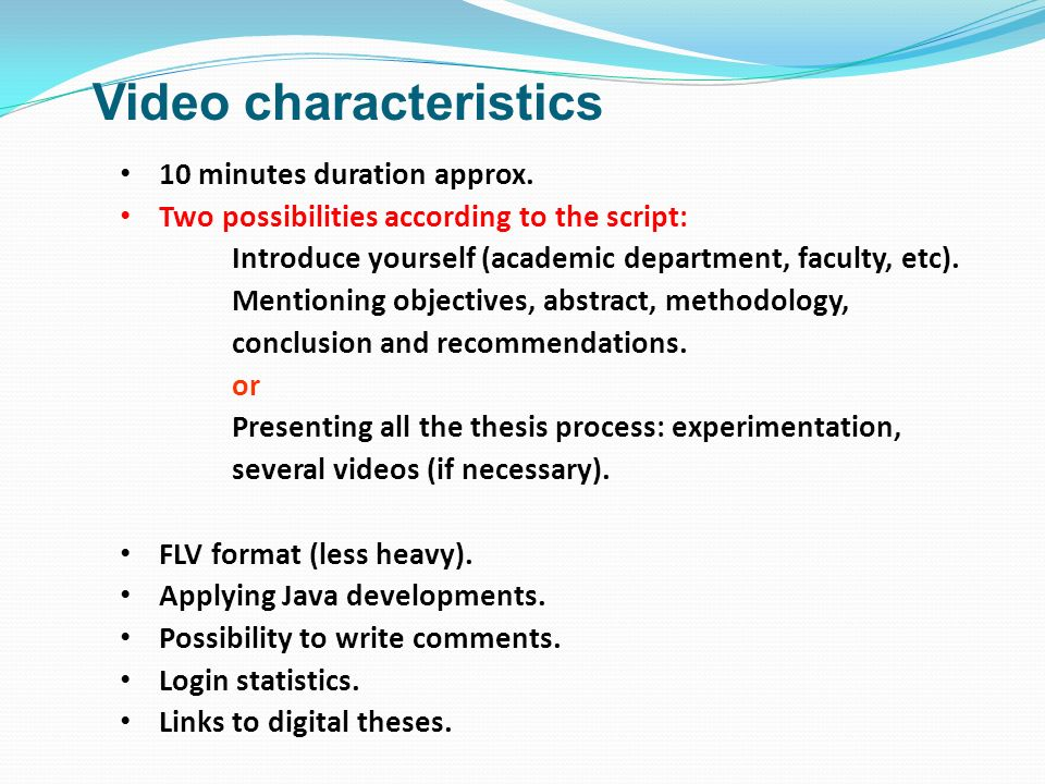 Video characteristics 10 minutes duration approx. Two possibilities according to the script: Introduce yourself (academic department, faculty, etc). M