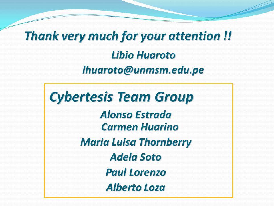 Thank very much for your attention !! Libio Huaroto lhuaroto@unmsm.edu.pe Alonso Estrada Carmen Huarino Maria Luisa Thornberry Adela Soto Paul Lorenzo
