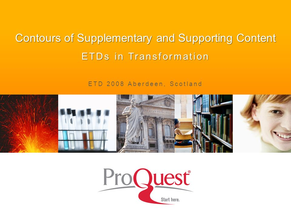 Contours of Supplementary and Supporting Content ETDs in Transformation ETD 2008 Aberdeen, Scotland