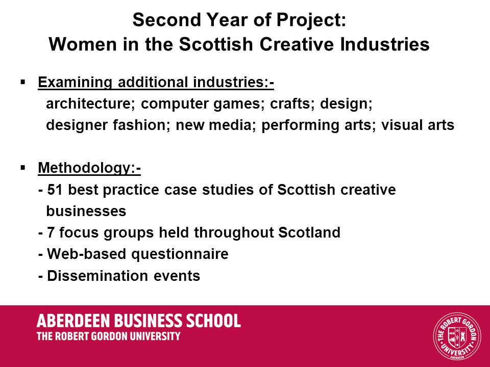 Second Year of Project: Women in the Scottish Creative Industries Examining additional industries:- architecture; computer games; crafts; design; desi