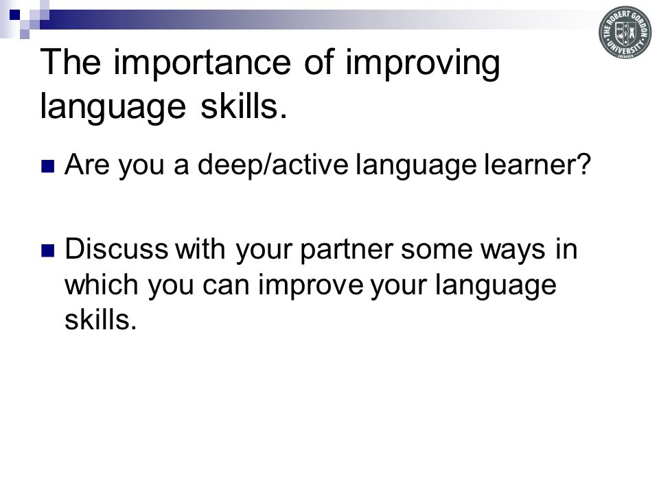 The importance of improving language skills.Are you a deep/active language learner.