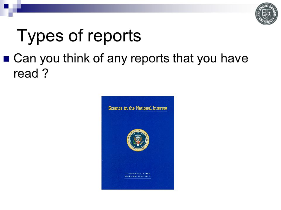 Types of reports Can you think of any reports that you have read ?