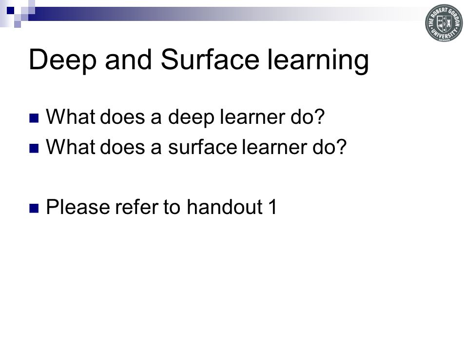Deep and Surface learning What does a deep learner do.