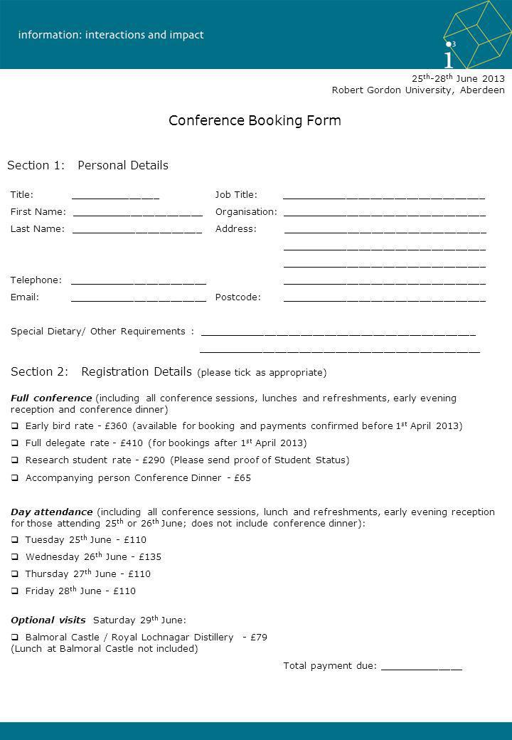 Conference Booking Form 25 th -28 th June 2013 Robert Gordon University, Aberdeen Section 1: Personal Details Section 2: Registration Details (please