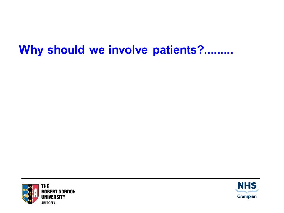 Why should we involve patients?.........