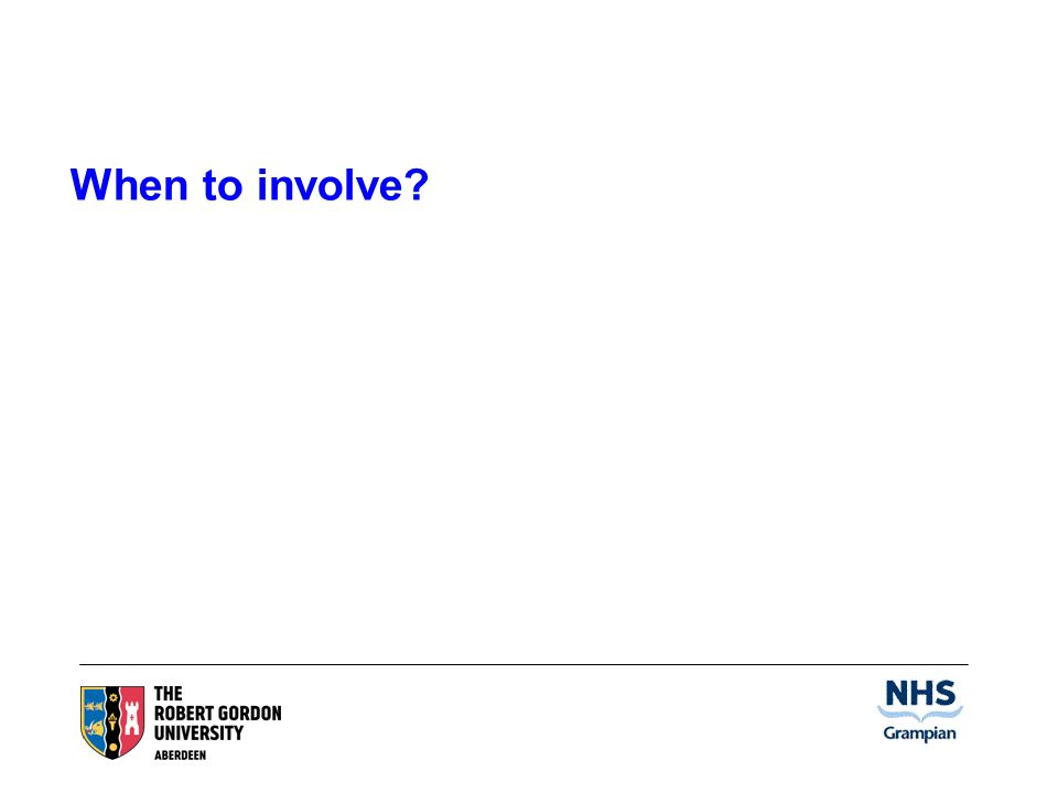 When to involve?