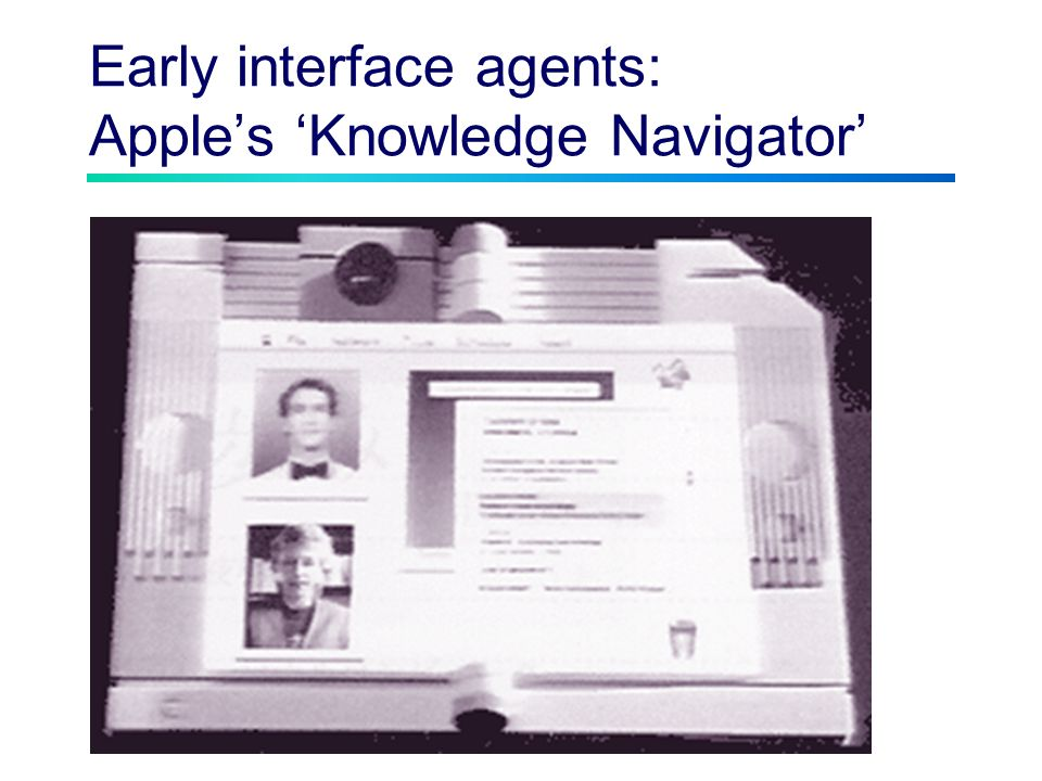 Early interface agents: Apples Knowledge Navigator