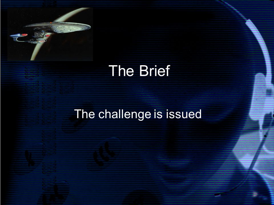 The Brief The challenge is issued
