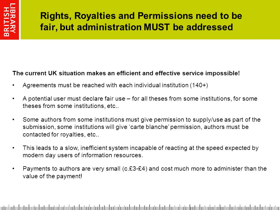 Rights, Royalties and Permissions need to be fair, but administration MUST be addressed The current UK situation makes an efficient and effective service impossible.