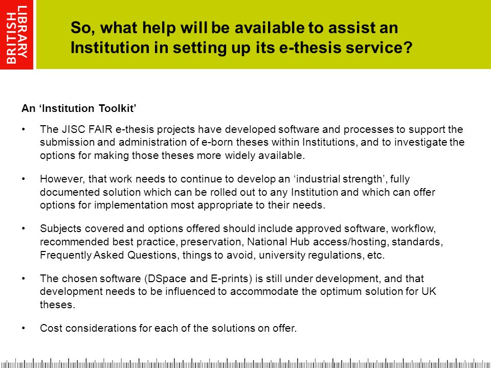 So, what help will be available to assist an Institution in setting up its e-thesis service.