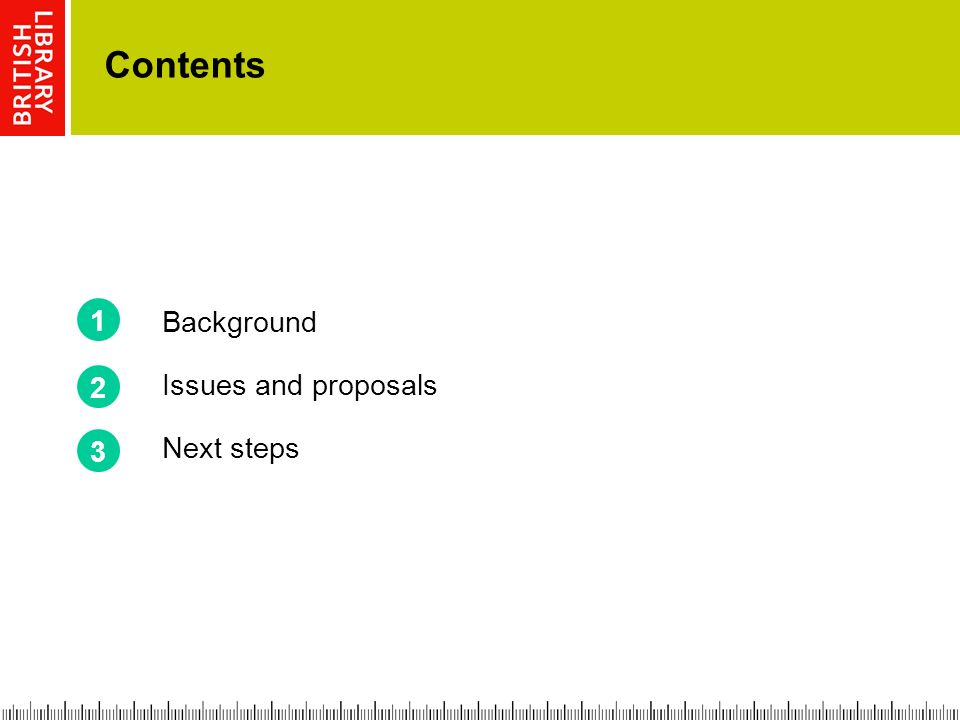 Contents Background Issues and proposals Next steps 1 2 3