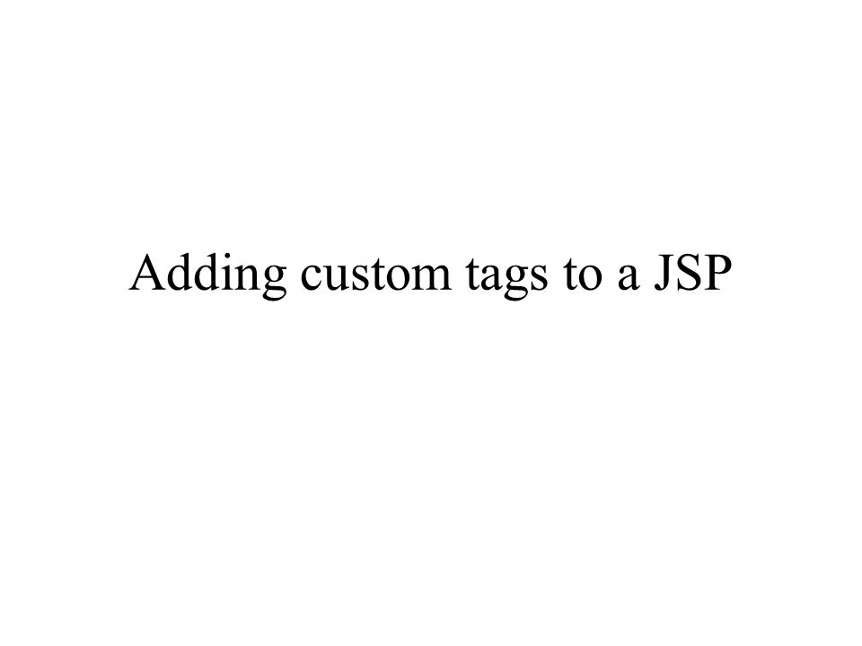 Adding custom tags to a JSP