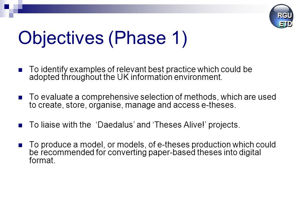 Objectives (Phase 1) To identify examples of relevant best practice which could be adopted throughout the UK information environment.