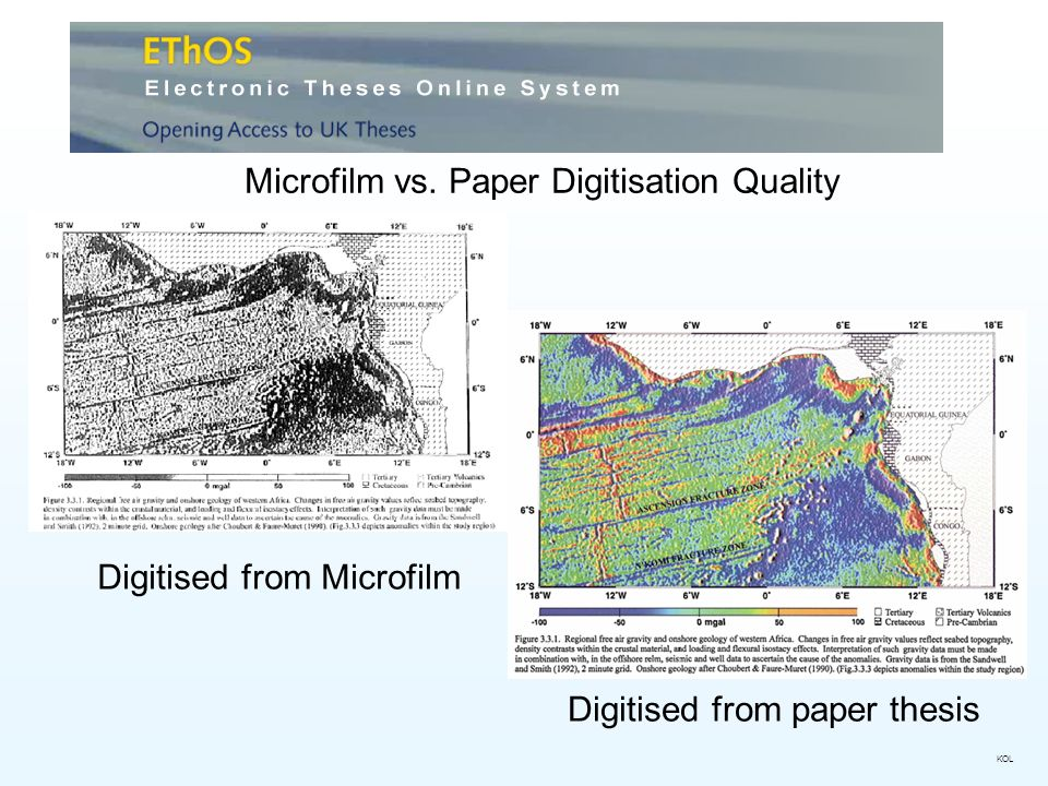 Microfilm vs. Paper Digitisation Quality Digitised from Microfilm KOL Digitised from paper thesis