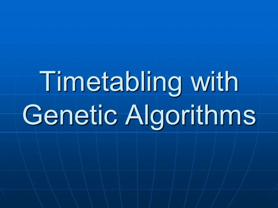Timetabling with Genetic Algorithms