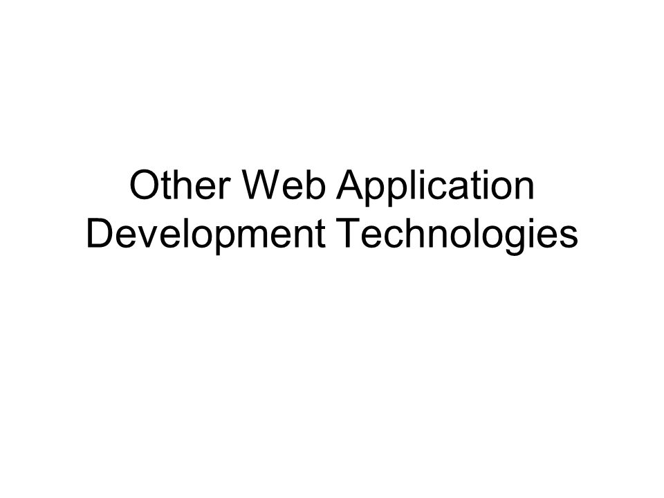 Other Web Application Development Technologies