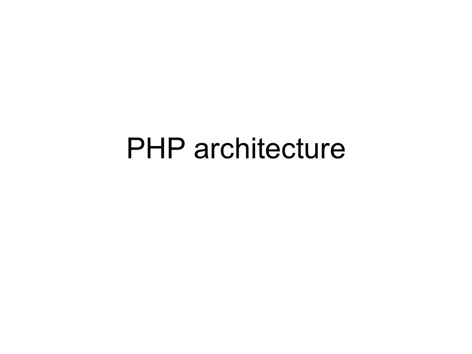 PHP architecture