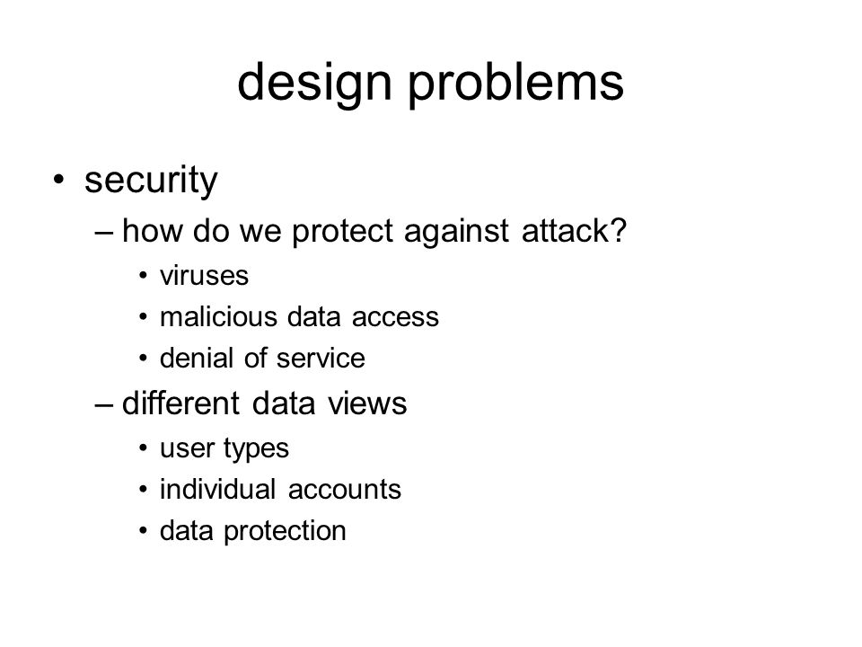 design problems security –how do we protect against attack.