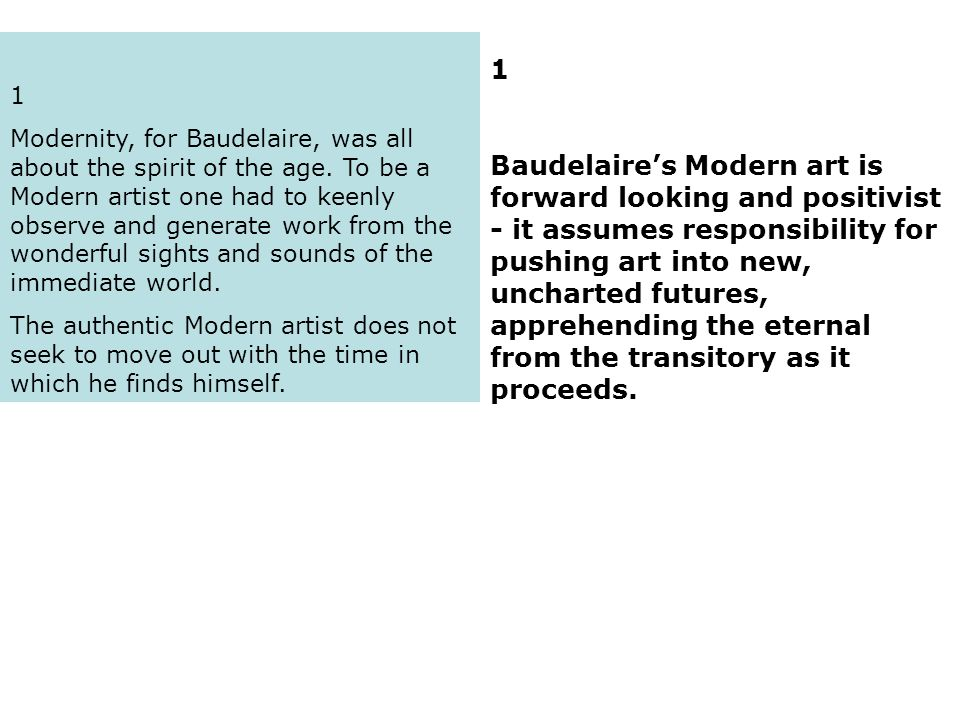 1 Modernity, for Baudelaire, was all about the spirit of the age.