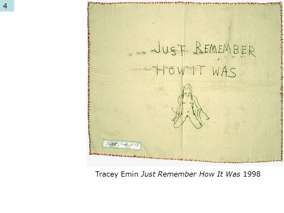 4 Tracey Emin Just Remember How It Was 1998