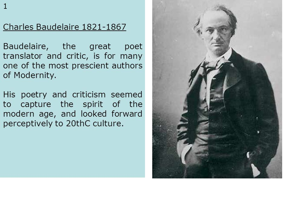 1 For Baudelaire - the artist had to be of his own times before he could legitimately claim to be a Modern artist.
