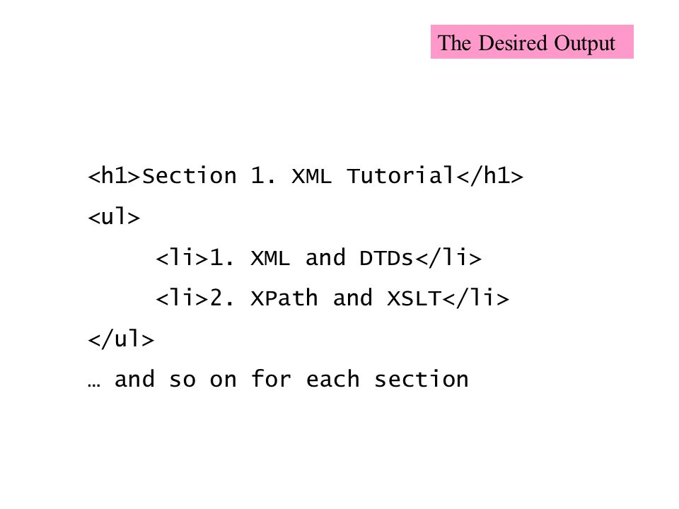 Section 1. XML Tutorial 1. XML and DTDs 2.