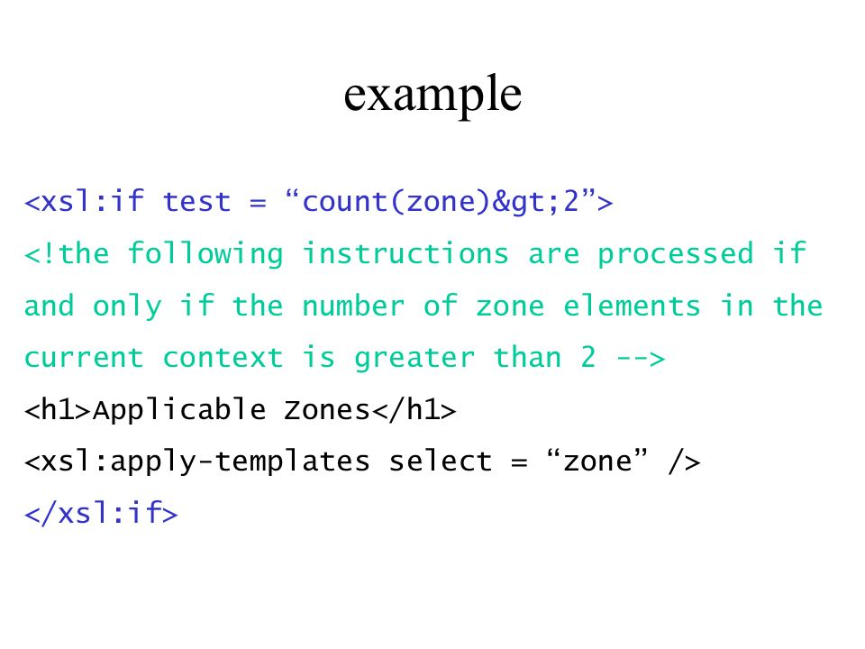 <!the following instructions are processed if and only if the number of zone elements in the current context is greater than 2 --> Applicable Zones example
