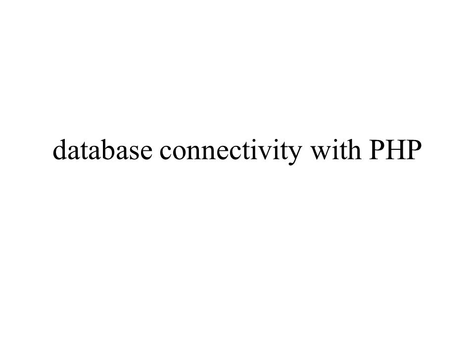 database connectivity with PHP