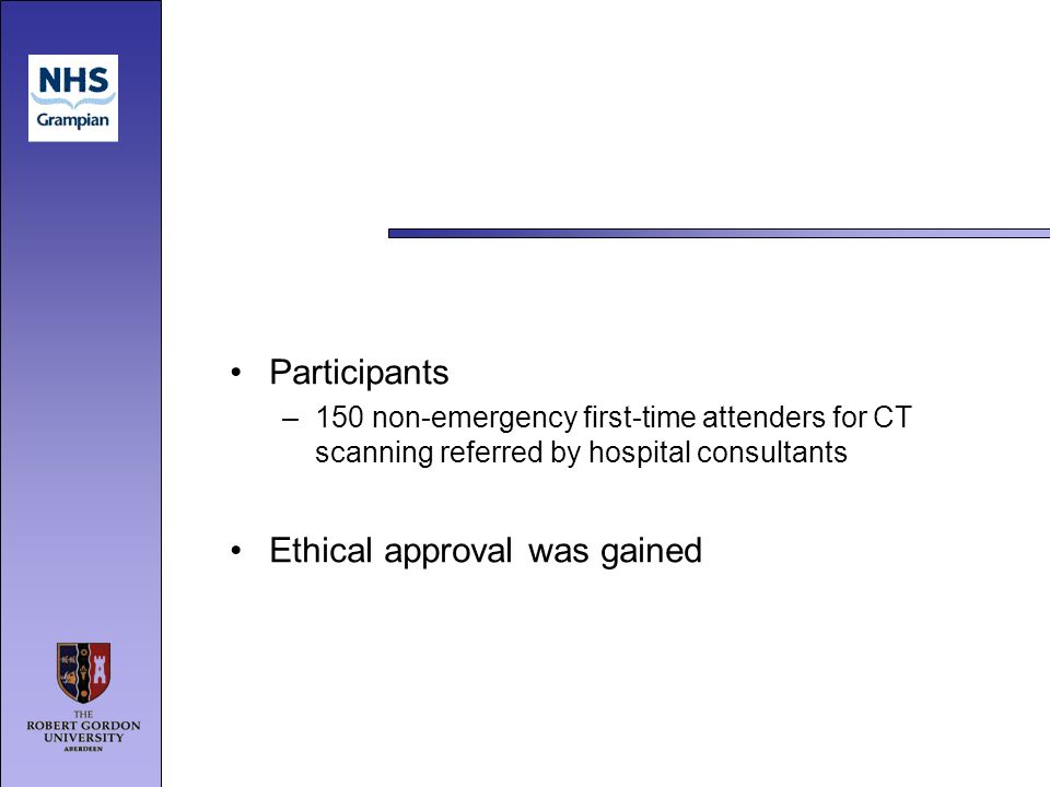 Participants –150 non-emergency first-time attenders for CT scanning referred by hospital consultants Ethical approval was gained