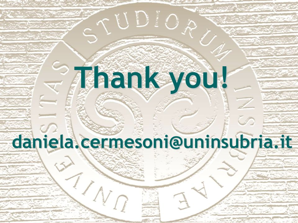 Thank you! daniela.cermesoni@uninsubria.it