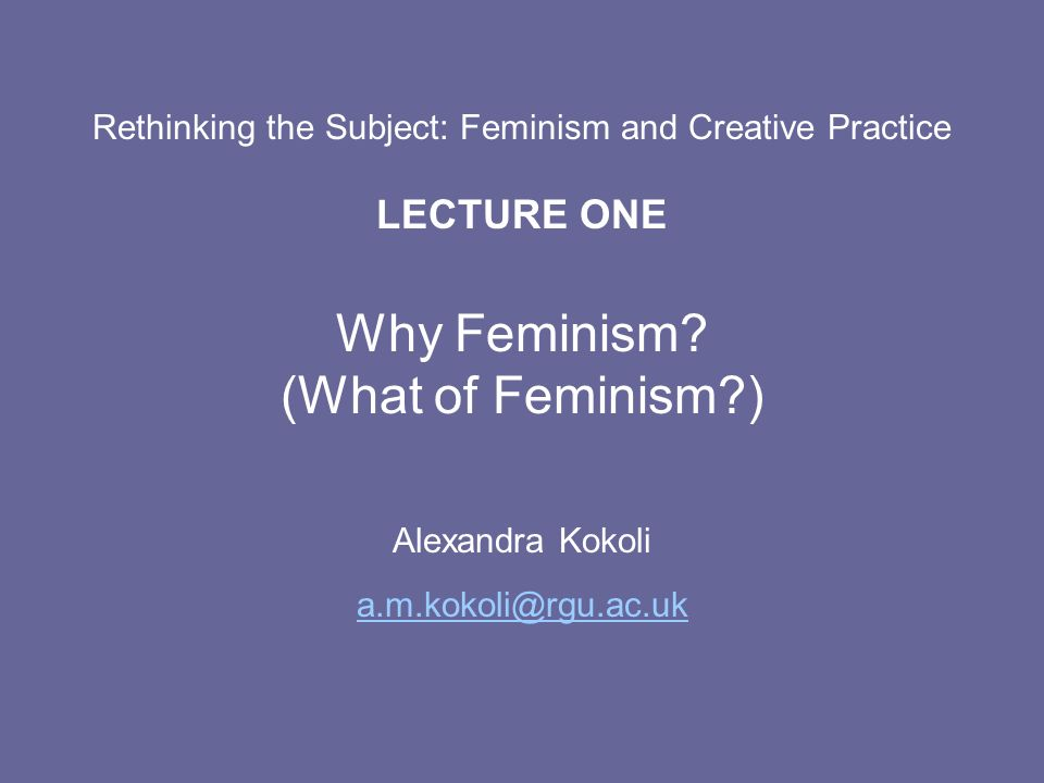 Lecture Overview What is (second-wave) feminism.
