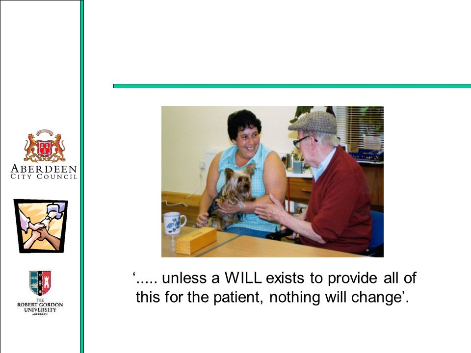 ..... unless a WILL exists to provide all of this for the patient, nothing will change.