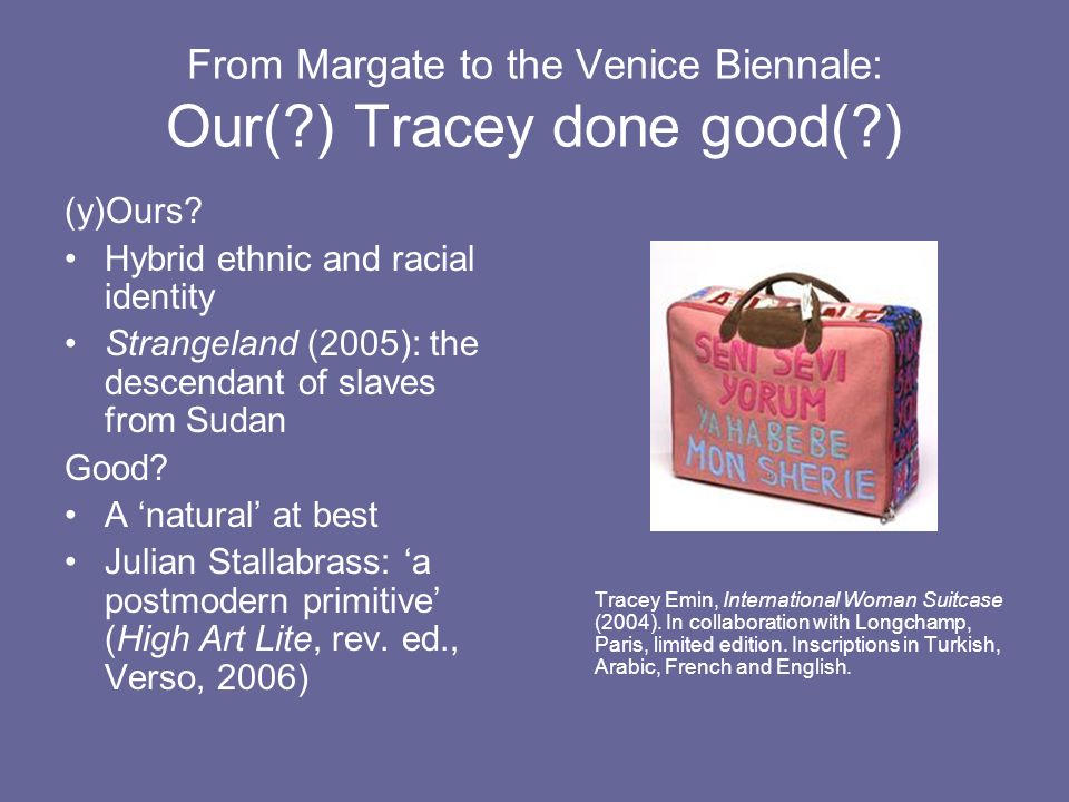 From Margate to the Venice Biennale: Our( ) Tracey done good( ) (y)Ours.