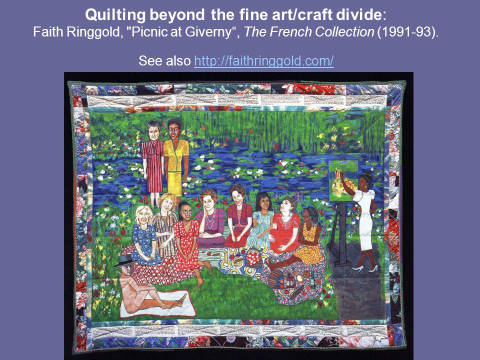 Quilting beyond the fine art/craft divide: Faith Ringgold, Picnic at Giverny, The French Collection (1991-93).