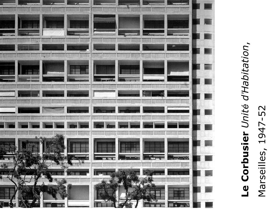 Le Corbusier Unit é d Habitation, Marseilles, 1947-52