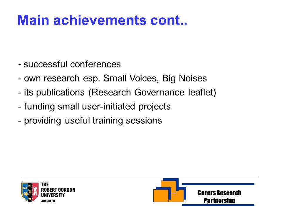 Carers Research Partnership Main achievements cont..