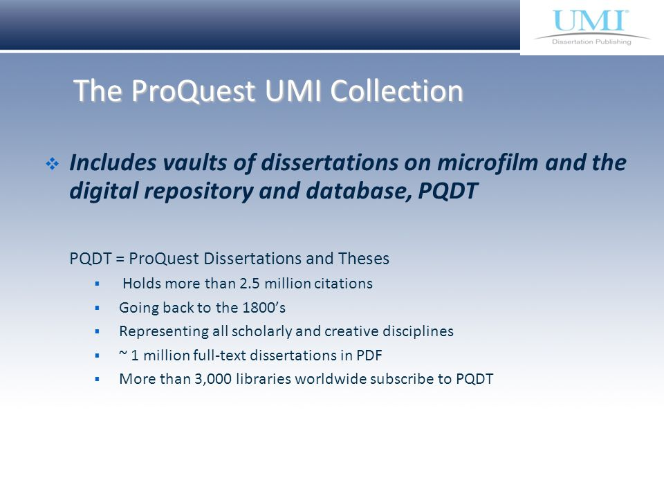 Proprietary and Confidential ProQuest Information & Learning Includes vaults of dissertations on microfilm and the digital repository and database, PQ