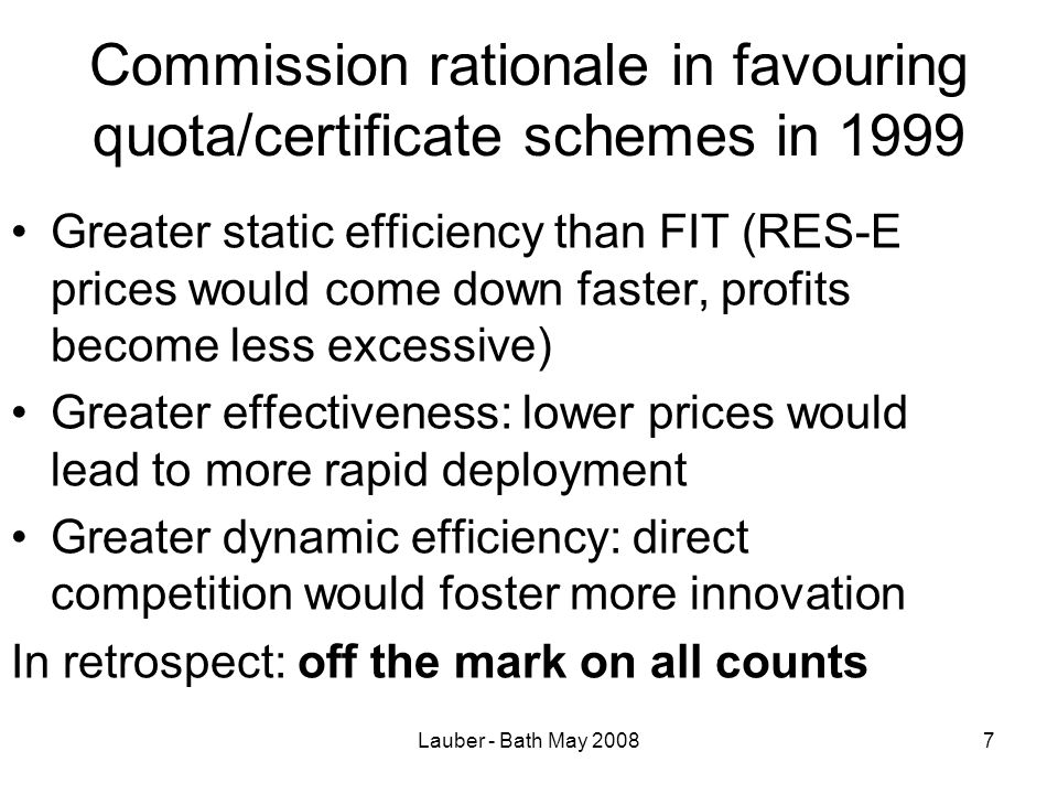 Lauber - Bath May 200818 Historically observed efficiency of support for onshore wind: Effectiveness indicator compared to expected profit in 2006