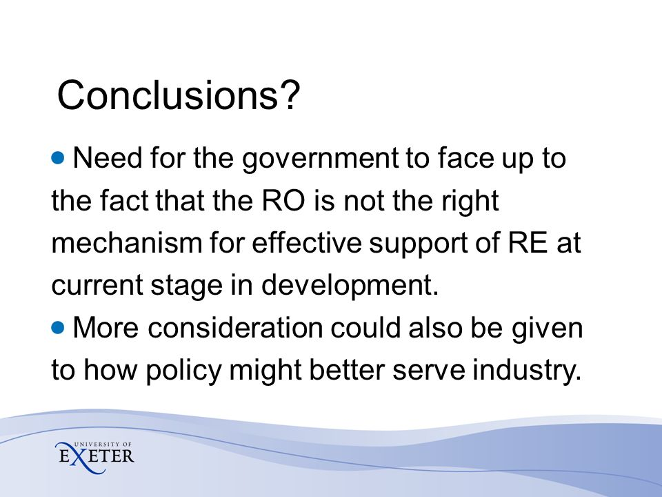 Conclusions? Need for the government to face up to the fact that the RO is not the right mechanism for effective support of RE at current stage in dev