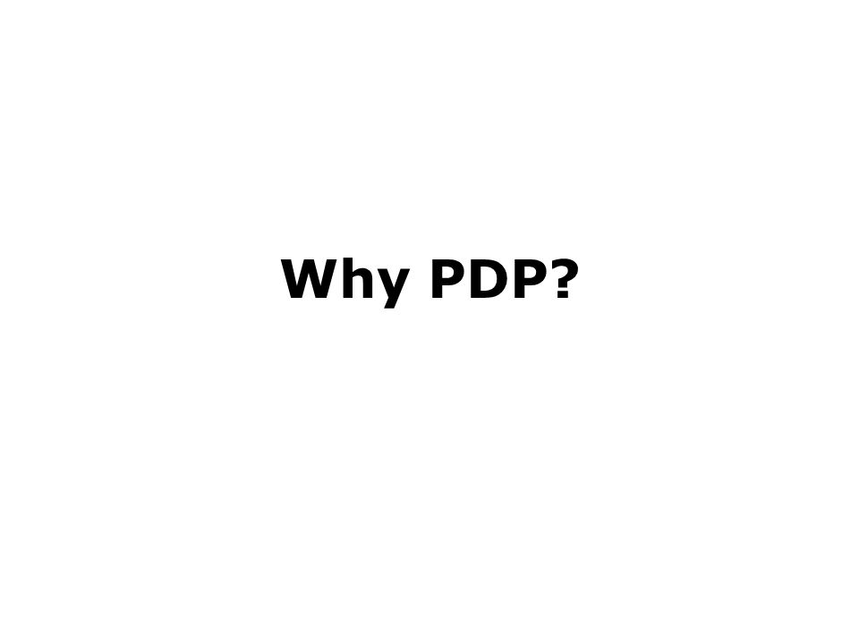 Why PDP?