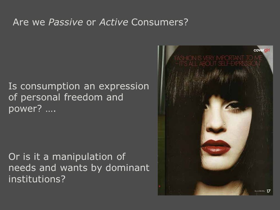 Are we Passive or Active Consumers.